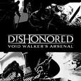 Dishonored™ Void Walker's Arsenal